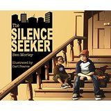 The Silence Seeker by Ben Morley and Carl Pearce